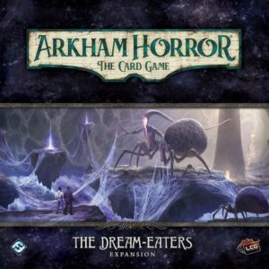 Arkham Horror: The Card Game – The Dream-Eaters: Expansion - PREORDER (Order by itself ONLY - see FAQ)