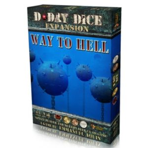 D-Day Dice (Second edition): Way to Hell - PREORDER (ORDER BY ITSELF ONLY - SEE FAQ)