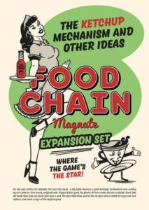 Food Chain Magnate: The Ketchup Mechanism & Other Ideas - PREORDER (Order by itself ONLY - see FAQ)