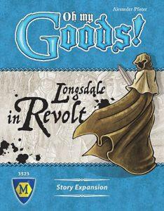 Oh My Goods! Longsdale Revolt