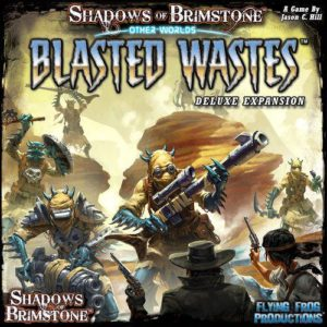 Shadows of Brimstone: Other Worlds – Blasted Wastes