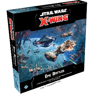 Star Wars: X-Wing (Second Edition) – Epic Battles Expansion - PREORDER (Order by itself ONLY - see FAQ)