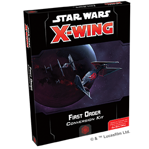 Star Wars: X-Wing (Second Edition) – First Order Conversion Kit