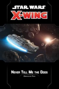 Star Wars: X-Wing (Second Edition) – Never Tell Me the Odds