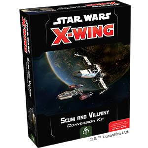 Star Wars: X-Wing Miniatures Game – Second Edition - Scum and Villainy Conversion Kit