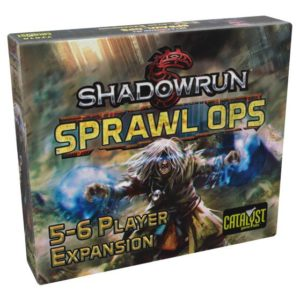 Shadowrun: Sprawl Ops: 5-6 Player Expansion