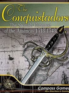 The Conquistadors: The Spanish Conquest of the Americas 1518-1548