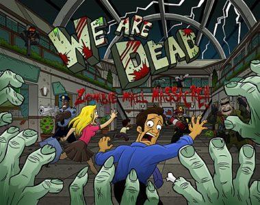 We Are Dead: Zombie Mall Massacre